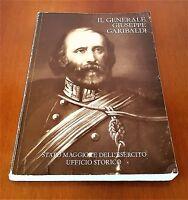 IL GENERALE GIUSEPPE GARIBALDI - 1982 STATO MAGGIORE DELL'ESERCITO UFF STORICO