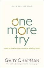 One More Try: What to Do When Your Marriage Is Falling Apart by Gary Chapman (Pa