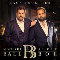 Michael Ball and Alfie Boe - Back Together - New CD Album