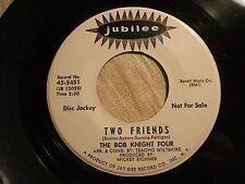 "BOB KNIGHT FOUR ""Two Friends / Crazy Love"" nice PROMO DOOWOP JUBILEE 5451 EX+"