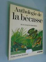 JEAN JACQUES BROCHIER- ANTHOLOGIE DE LA BECASSE- ED HATIER- 1988