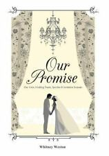 Our Promise: Our Vows, Wedding Toasts, Speeches & Invitation Keepsake
