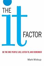 The 'IT' Factor. Be the One People Like, Listen to, and R... by Wiskup Paperback