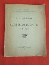 La Maison natale de Sainte Jeanne de Chantal à Dijon par E. Picard, 1918