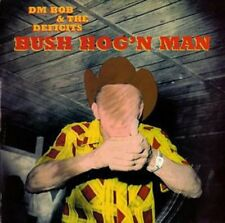 DM Bob & The Deficits – Bush Hog'n Man (CD, Album)