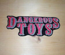 DANGEROUS TOYS Embroidered Patch- New Condition