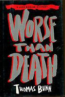 Bunn, Thomas WORSE THAN DEATH US HCDJ 1st/1st NF