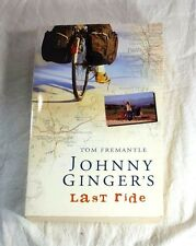 Johnny Ginger's Last Ride Tom Fremantle 1st Edition Signed by Author