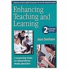 Enhancing Teaching and Learning: A Leadership Guide for School Library Media Spe