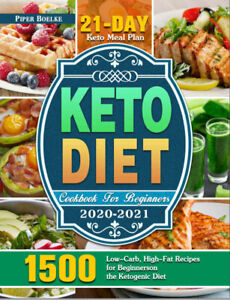 The Best: Keto Diet Cookbook For Beginners 2020-2021  1500 Low-Carb, High-Fat