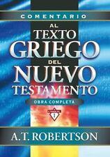 COMENTARIO AL TEXTO GRIEGO DEL NUEVO TESTAMENTO - ROBERTSON, A. T. - NEW HARDCOV