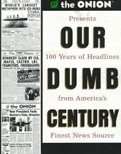 OUR DUMB CENTURY: 100 YEARS OF HEADLINES FROM AMERICA'S FINEST NEWS SOURCE., Dik