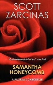 Samantha Honeycomb: A Pilgrim's Chronicle by Scott Zarcinas FREE POSTAGE