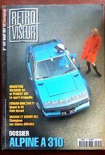 RETROVISEUR n°103; Dossier Alpine A 310/ Roadsters Salmson S4 et Peugeot 301
