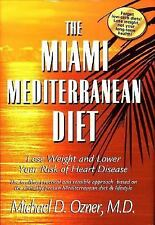 The Miami Mediterranean Diet : Lost Weight and Lower Your Risk of Heart Disease…