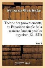 Theorie des Gouvernements Dans l'Etat Present de la Civilisation en Europe...