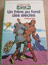 Philippe Ebly: Un frère au fond des siècles/ Bibliothèque Verte Hachette, 1981