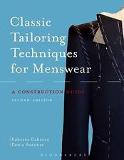 Classic Tailoring Techniques for Menswear : A Construction Guide by Roberto...