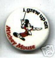 Classic I grew up on MICKEY MOUSE old  pin  pinback button