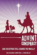 Advent Conspiracy : Can Christmas Still Change the World? by Rick McKinley...