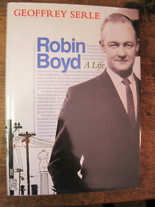 Robin Boyd,A Life,Biography by Geoffrey Serle,Signed,Architecture,Miegunyah,Fine