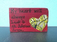 My Heart will Always Beat to an African Drum AFRICAN WOODEN CARVED BLOCK ZAMBIA