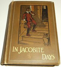 IN JACOBITE DAYS by Mrs. HENRY CLARKE H/B J NELSON & SON (UNDATED)