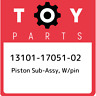 13101-17051-02 Toyota Piston sub-assy, w/pin 131011705102, New Genuine OEM Part