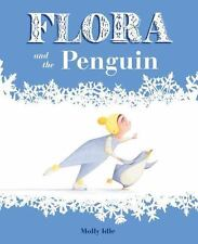 Flora and the Penguin by Molly Idle (2014, Picture Book)