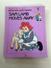 Sam Lamb Moves Away Raggedy Ann & Andy's Grow Learn Library Volume 3 Hardcover