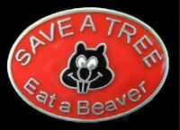 SAVE A BEAVER EAT A TREE FUNNY RED BLACK BEAVERS BELT BUCKLE BUCKLES