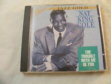 Jazz Gold - Nat King Cole CD - The Trouble with Me is You