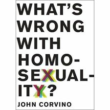 What's Wrong with Homosexuality? (Philosophy in Action), Corvino, John, New Book