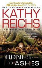 Bones to Ashes: A Novel (Temperance Brennan Novels) by Kathy Reichs, Good Book