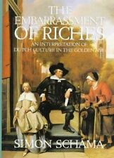 The Embarrassment of Riches : Dutch Culture in the Golden Age by Simon Schama