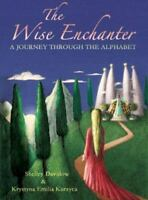 The Wise Enchanter: A Journey Through The Alphabet: By Shelley Davidow