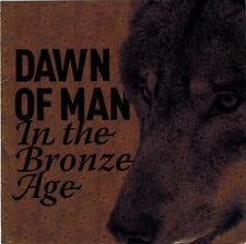 DAWN OF MAN - In the Bronze Age [EP] (CD 2007)