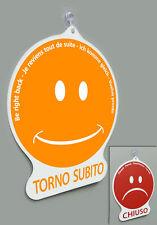 Cartello emoticon CHIUSO e TORNO SUBITO negozio laboratorio officina bar