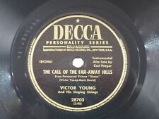 US 78 rpm Victor Young: The call of the far away hills / Anna, Decca 28703