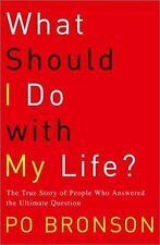 What Should I Do with My Life? : The True Story of People Who Answered the Ul...