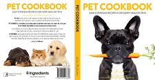 Direct from 4 Ingredients: Pet Cookbook. Signed by Kim