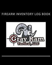 Firearm Inventory Log Book by Gray Ram Gray Ram Tactical LLC (2013, Paperback)