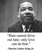 """Martin Luther King Jr. MLK """" hate cannot"""" Famous Quote 8 x 10 Photo Picture #ng2"""