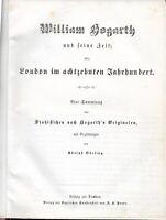 William Hogarth und seine Zeit oder London im achtzehnten Jahrhundert c.1840