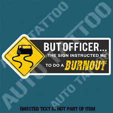 BUT OFFICER BURNOUT DECAL STICKER SUITS HOT ROD DRIFT USDM EDM DECALS STICKERS