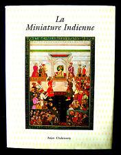LA MINIATURE INDIENNE - Anjan CHAKRAVERTY -Ed CELIV 1996