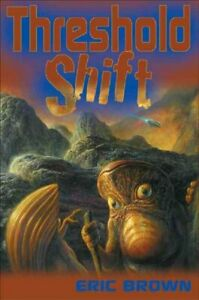 Threshold Shift, Hardcover by Brown, Eric; Baxter, Stephen (FRW), Brand New, ...