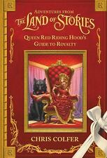The Land of Stories : Queen Red Riding Hood's Guide to Royalty by Chris...