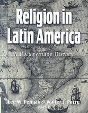 Religion in Latin America : A Documentary History (2006, Paperback)
