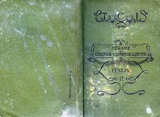 """T. C. I ."""" STRADE DI GRANDE COMUNICAZIONE : ITALIA CENTRALE e MERIDIONALE """" 1901"""